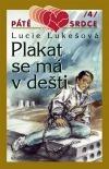 Plakat se má v dešti  by  Lucie Lukešová