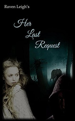 Her Last Request Raven Leigh