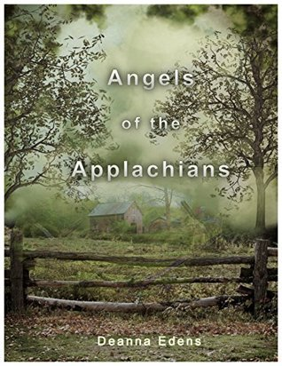Angels of the Appalachians  by  Deanna Edens