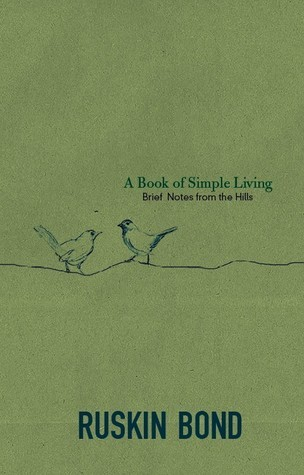 A Book of Simple Living: Brief Notes from the Hills  by  Ruskin Bond