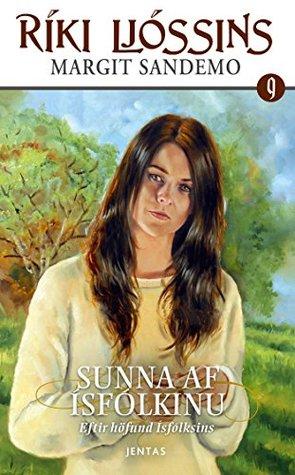 Ríki Ljóssins 9 - Sunna af Ísfólkinu  by  Margit Sandemo