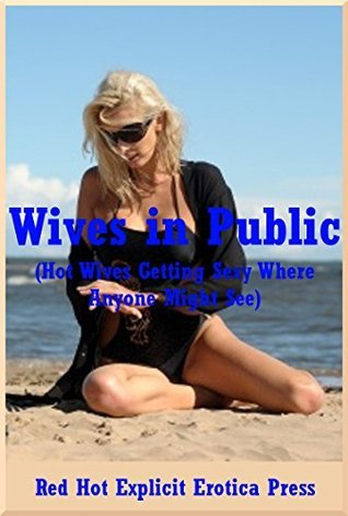 Wives in Public (Hot Wives Getting Sexy Where Anyone Might See): Five Sexy Wife Erotica Stories Melody Anson
