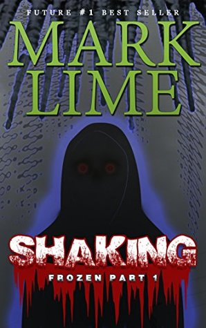 Shaking (Frozen Book 1)  by  Mark Lime