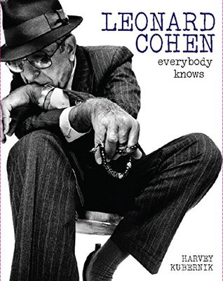 Leonard Cohen: Everybody Knows  by  Harvey Kubernik
