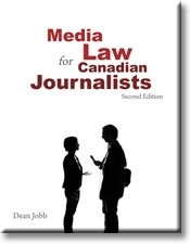Media Law for Canadian Journalists  by  Dean Jobb