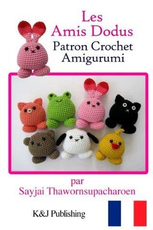 Les Amis Dodus Patron Crochet Amigurumi  by  Sayjai Thawornsupacharoen