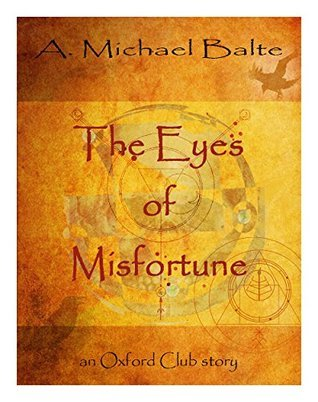 The Eyes of Misfortune (short story) A. Michael Balte
