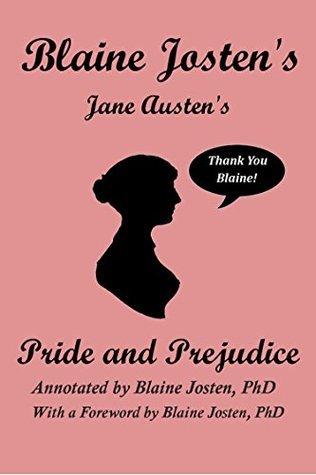Blaine Jostens Jane Austens Pride and Prejudice (Annotated) Blaine Josten