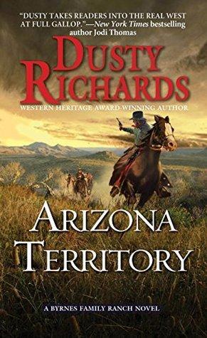 Arizona Territory: A Byrnes Family Ranch Western  by  Dusty Richards