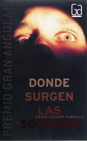 Donde surgen las sombras (eBook-ePub) (Gran angular)  by  David Lozano Garbala