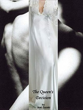 The Queens Decision (The Royal Consort Book 2)  by  Mac Zazski