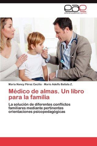 Médico de Almas. Un Libro Para La Familia  by  María Nancy Pérez Cecilio
