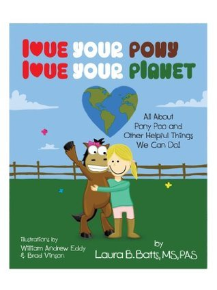 Love Your Pony, Love Your Planet  by  Laura Batts