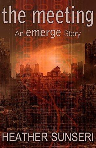 The Meeting (Emerge Series, #0.5) Heather Sunseri