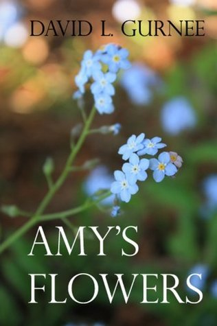Amys Flowers David L. Gurnee