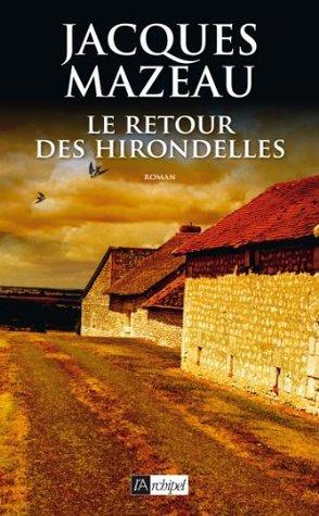 Le retour des hirondelles  by  Jacques Mazeau