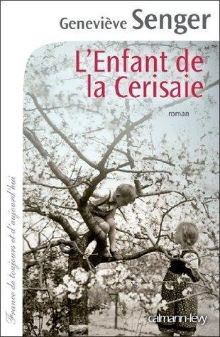 Lenfant de la Cerisaie  by  Geneviève Senger