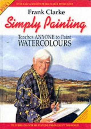 Simply Painting Watercolours Book 1 Frank Clarke