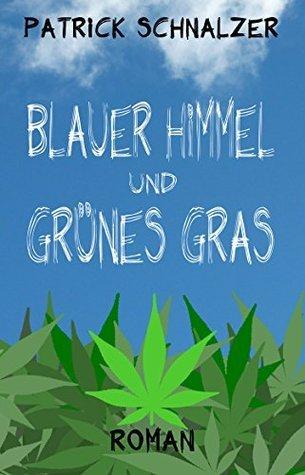 Blauer Himmel und grünes Gras  by  Patrick Schnalzer