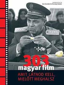 303 magyar film, amit látnod kell, mielőtt meghalsz  by  Erzsébet Bori