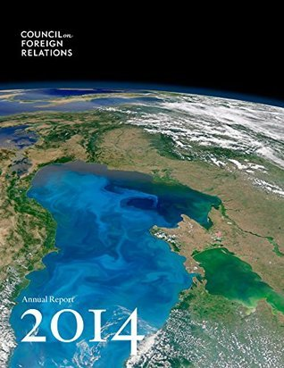 2014 Annual Report  by  Council on Foreign Relations