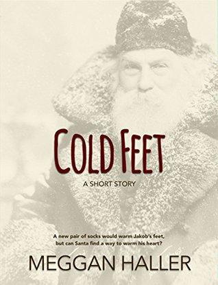 Cold Feet: A Short Story for Christmas Meggan Haller