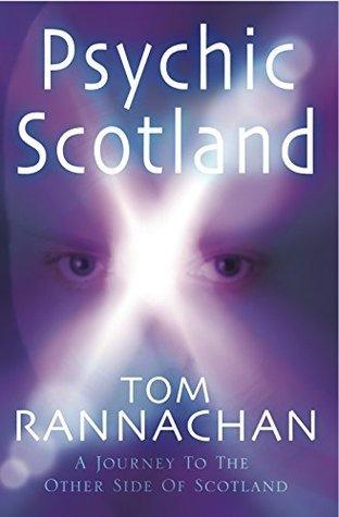 Psychic Scotland  by  Tom Rannachan