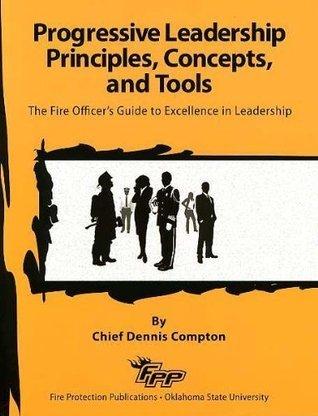 Progressive Leadership Principles, Concepts, and Tools  by  Dennis Compton