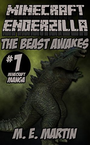 Minecraft Enderzilla: The Beast Awakes (Minecraft Manga Comics Book 1)  by  M. E. Martin