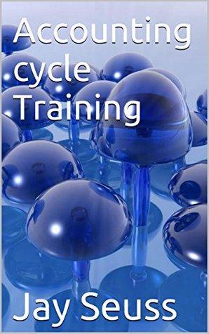 Accounting cycle Training Jay Seuss