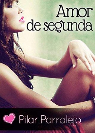 Amor de segunda  by  Pilar Parralejo