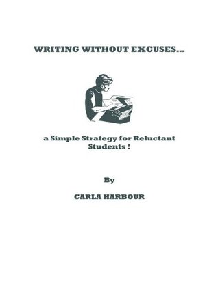 Writing Without Excuses Carla Harbour
