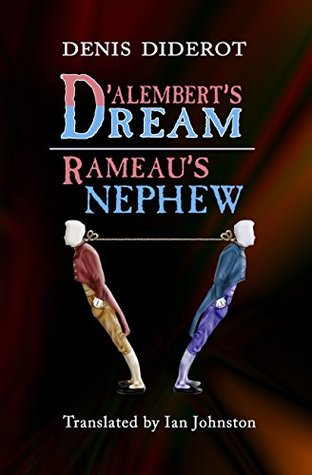 DAlemberts Dream and Rameaus Nephew Denis Diderot