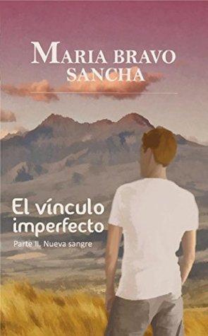 El vínculo imperfecto: Parte II: Nueva sangre  by  María Bravo Sancha