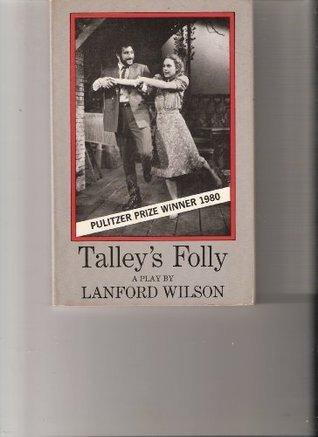 Talleys Folly: A Play Lanford Wilson