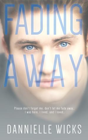 Fading Away (Hardest Mistakes #1) Dannielle Wicks