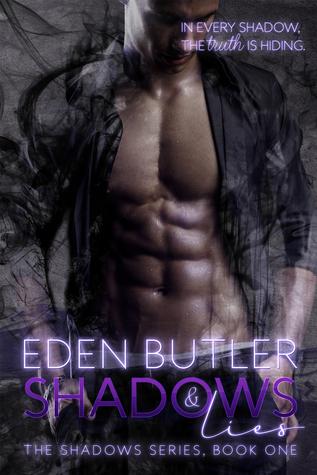 Shadows and Lies (Shadows, #1)  by  Eden Butler