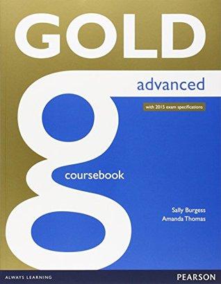 Gold Advanced Coursebook: Advanced Ms Amanda Thomas