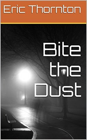 Bite the Dust (Dudley Brothers Book 2) Eric Thornton