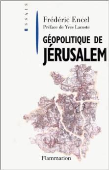 Geopolitique de Jerusalem  by  Frédéric Encel