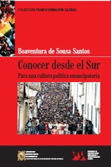 Conocer desde el sur: Para una cultura política emancipatoria  by  Boaventura de Sousa Santos