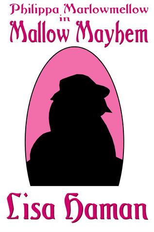 Philippa Marlowmellow in Mallow Mayhem (Book 1)  by  Lisa Haman