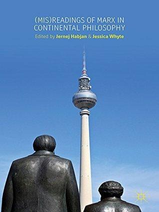 (Mis)readings of Marx in Continental Philosophy  by  Jernej Habjan