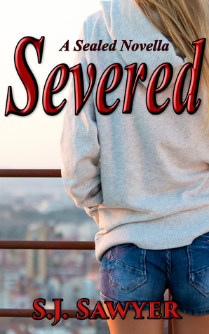Severed (Sealed, #3)  by  S.J. Sawyer