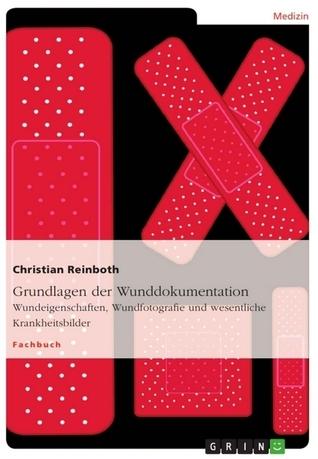 Grundlagen der Wunddokumentation  by  Christian Reinboth