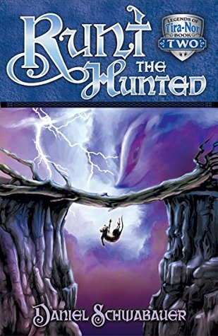 Runt the Hunted (Legends of Tira-Nor Book 2)  by  Daniel Schwabauer