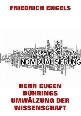 Herr Eugen Dührings Umwälzung der Wissenschaft: Erweiterte Ausgabe  by  Friedrich Engels