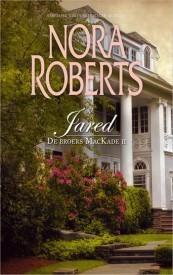 Jared (De broers MacKade #2) Nora Roberts