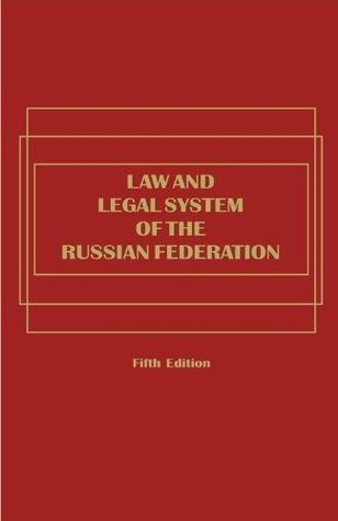 Law and Legal System of the Russian Federation - 5th Edition  by  Peter Maggs