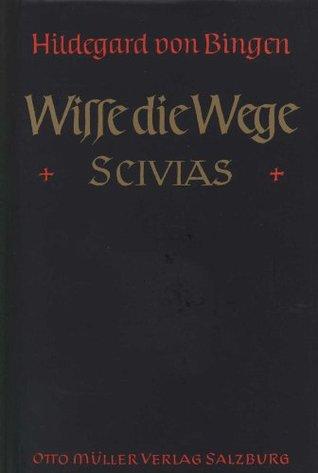 Wisse die Wege: Scivias  by  Hildegard von Bingen
